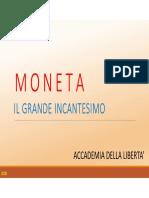 MONETA - Il Grande Incantesimo - Accademia Della Libertà