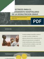 DIRECTRICES PARA EL TRATAMIENTO HOSPITALARIO DE LA DESNUTRICION.pptx