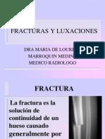 Fracturas y Luxaciones. Dra Marroquin