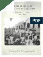 Época de oro de la educación en Angostura. Documentos de archivos 1919-1952