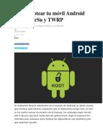 Cómo Rootear Tu Móvil Android Con SuperSu y TWRP