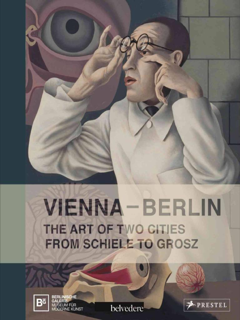 Vienna-Berlin. the Art of Two Cities. From Schiele to Grosz | Vienna