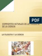 CORRIENTES ACTUALES DE LA FILOSOFIA DE LA CIENCIA.ppt