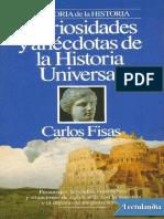 Curiosidades y Anecdotas de La Historia Universal - Carlos Fisas