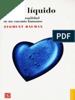 Zygmunt Bauman - Amor Liquido. Acerca de la fragilidad de los vínculos humanos (2005, Fondo de Cultura Económica).pdf