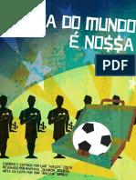 Fiasco - A Copa Do Mundo é Nossa