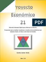 Proyecto Económico 21 - Moneda Indexada Digital para eliminar la inflación. Propuestas para erradicar la pobreza y muchos otros problemas que aquejan al país, en base a este tipo de moneda.