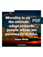 Morality is Simply the Attitude We Adopt Towards People Whom We Personally Dislike. Oscar Wilde
