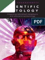 Anjan Chakravartty - Scientific Ontology. Integrating Naturalized Metaphysics and Voluntarist Epistemology
