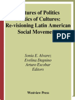 Cultures of Politics Politics of Cultures Re Visioning Latin American Social Movements