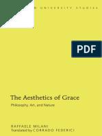 (American University Studies VII_ Theology & Religion) Federici, Corrado_ Milani, Raffaele-The Aesthetics of Grace_ Philosophy, Art, And Nature-Peter Lang Publishing Inc (2013)