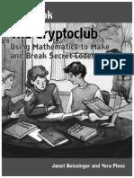 The Cryptoclub Workbook, Using Mathematics to Make and Break Secret Codes - Janet Beissinger & Vera Pless (2006).pdf