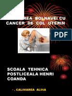 93237573-Ingrijirea-Bolnavei-Cu-Cancer-de-Col-Uterin.ppt