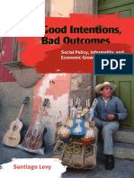 Levy, S., Good Intentions, Bad Outcomes. Social Policy, Informality, And Economic Growth in Mexico