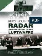 Zimmerman, David - Britain's shield _ radar and the defeat of the Luftwaffe (2010, Amberley Publishing).epub