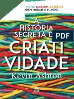 A História Secreta Da Criatividade - Kevin Ashton