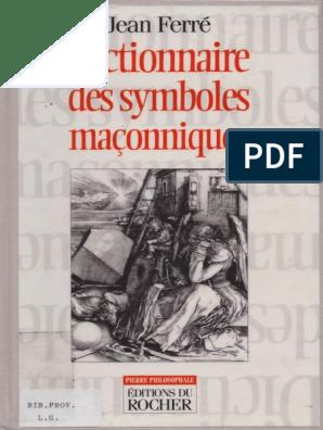 Dictionnaire Des Symboles Maconniques Jean Ferre Pdf Franc Maconnerie Loge Maconnique