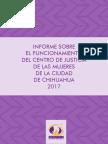 Informe sobre el funcionamiento del Centro de Justicia de las Mujeres de la Ciudad de Chihuahua,  2017