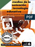 Los Medios de La Comunicación y La Tecnología Educativa