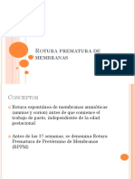 Rotura Prematura de Membranas.