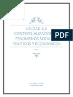 UNIDAD 3.2 contextualizacion de fenomenos sociales, politicos y economicos