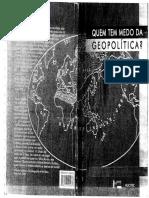 MELLO, Leonel Itaussu Almeida. Quem Tem Medo Da Geopolítica