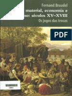 BRAUDEL, Fernand. Civilização Material, Economia e Capitalismo, Vol. 2