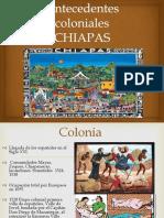 Antecedentes Coloniales Chiapas