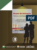Museos de Antioquia - Públicos, Estrategias y Retos