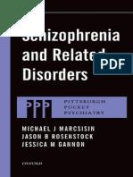 (Pittsburgh pocket psychiatry series) Michael J Marcsisin, Jason B Rosenstock, Jessica M Gannon-Schizophrenia and related disorders-Oxford University Press (2017).pdf