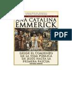 Anne Katherine Emmerick III Desde El Comienzo de La Vida Pc3bablica de Jesc3bas Hasta La Primera Pascua