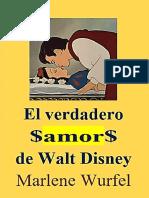 Libro N° 4966. El Verdadero $Amor$ De Walt Disney. Wurfel, Marlene. Colección E.O. Junio 23 de 2018