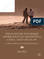 Ana Ros (Auth.)-The Post-dictatorship Generation in Argentina, Chile, And Uruguay_ Collective Memory and Cultural Production-Palgrave Macmillan US (2012)