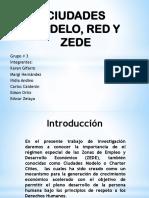 Ciudades Modelo, Red y Zede Que Usaremos