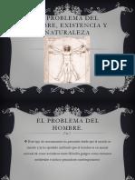 El problema del hombre, existencia y naturaleza.pptx