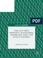 The Lottery Mindset Investors, Gambling and the Stock Market