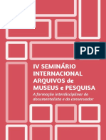 IV SEMINÁRIO INTERNACIONAL ARQUIVOS de MUSEUS e PESQUISA A formação interdisciplinar do documentalista e do conservador