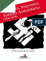 Maria Aparecida de Aquino Censura, imprensa, estado autoritário, 1968-1978  o exercício cotidiano da dominação e da resistência, O Estado de São Paulo e Movimento