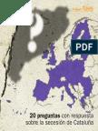 20 Preguntas Con Respuesta Sobre La Secesion de Cataluna