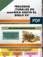 Procesos Culturales en América Hasta El Siglo Xv