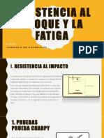 Resistencia Al Choque y Fatiga