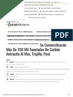 Se Comercilizarán Más de 100 Mil Toneladas de Carbón Antracita Al Mes, Trujillo, Perú