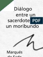 Sade, Marques de - Dialogo Entre Un Sacerdote Y Un Moribundo [PDF]