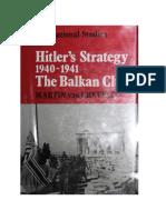 Hitler's Strategy 1940-1941 the Balkan Clue