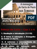 A Mensagem Da Carta de Paulo Aos Romanos. Cap.1.1-15