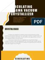 Circulating Magma Vacuum Crystallizer