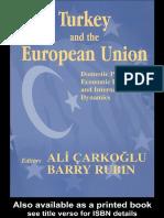 Ali Carkoglu, Barry Rubin-Turkey and the European Union_ Domestic Politics, Economic Integration and International Dynamics-Routledge (2003)