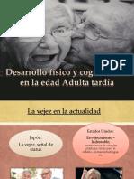 Desarrollo físico y cognoscitivo en la edad Adulta tardía