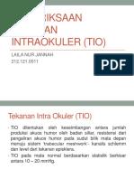 6. Pemeriksaan Tekanan Intra Okuler (TIO)