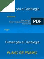 1 Prevenção e Cariologia Apres 2018